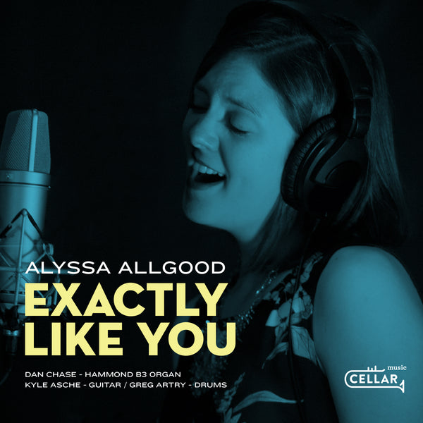 ALYSSA ALLGOOD - Exactly Like You