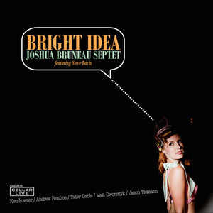 JOSHUA BRUNEAU - Bright Idea
