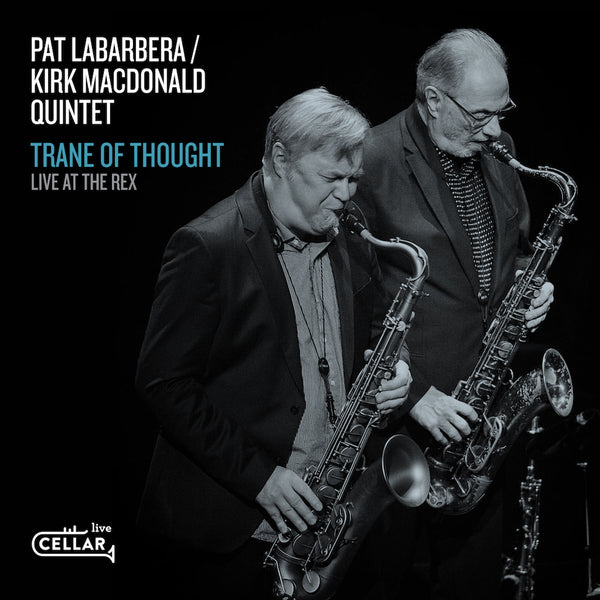 PAT LABARBERA / KIRK MACDONALD QUINTET - Trane Of Thought
