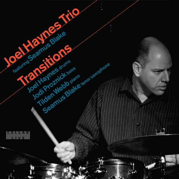 Newly Added - JOEL HAYNES TRIO featuring SEAMUS BLAKE - Transitions