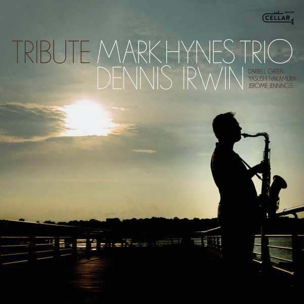 MARK HYNES TRIO featuring DENNIS IRWIN - Tribute