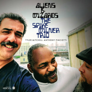 SPIKE WILNER TRIO - Aliens & Wizards