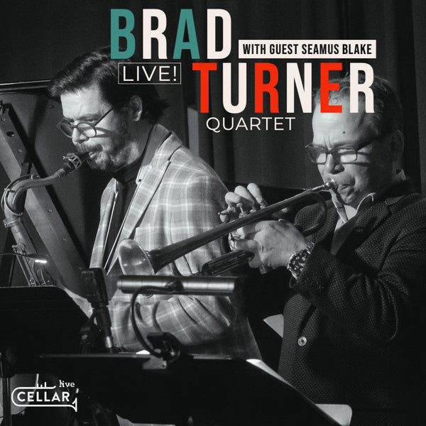 BRAD TURNER QUARTET with guest SEAMUS BLAKE - LIVE! (PACKAGE)