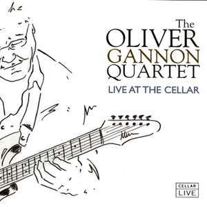 OLIVER GANNON QUARTET - Live @ The Cellar