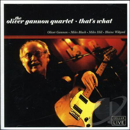 OLIVER GANNON QUARTET - That's What
