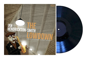 IAN HENDRICKSON-SMITH - The Lowdown (180gram, Gatefold PRE-ORDER, LIMITED EDITION)