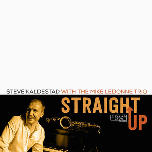 STEVE KALDESTAD WITH THE MIKE LEDONNE TRIO - Straight Up