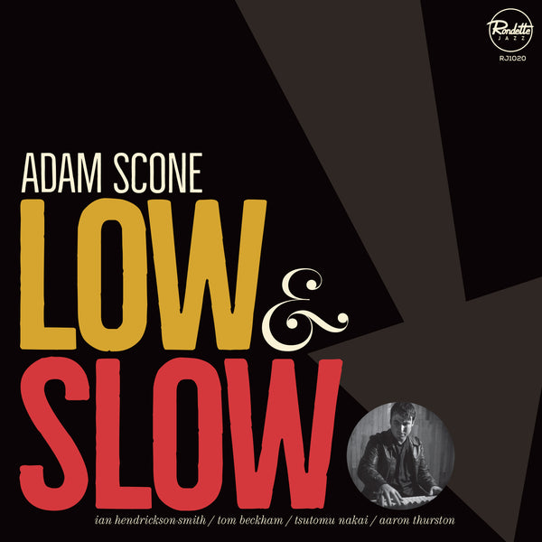ADAM SCONE - Low and Slow