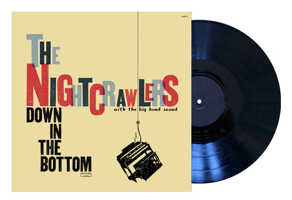 VINYL: NIGHT CRAWLERS WITH THE BIG BAND SOUND - Down In The Bottom
