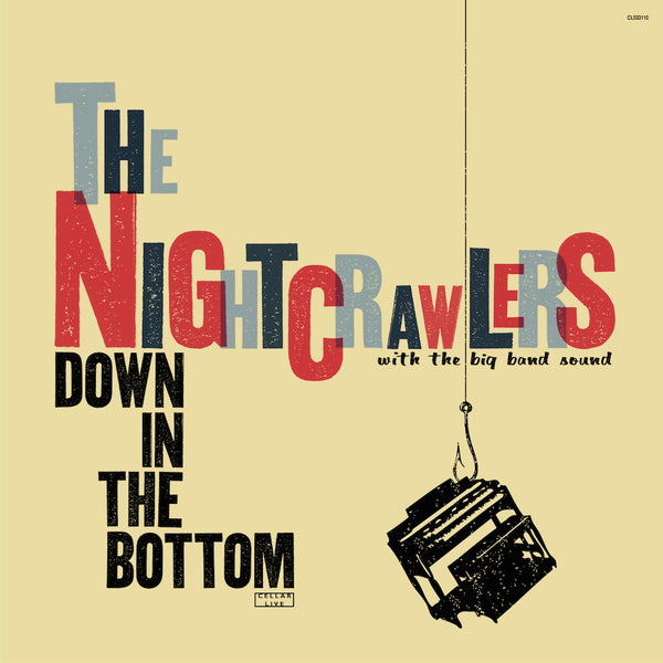 NIGHTCRAWLERS WITH THE BIG BAND SOUND - Down In The Bottom