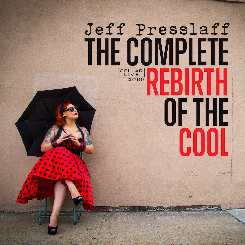 JEFF PRESSLAFF - The Complete Re-birth Of The Cool