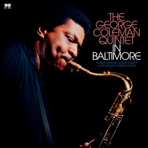PRE-ORDER: GEORGE COLEMAN QUINTET in Baltimore