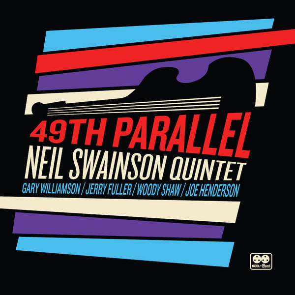 PRE ORDER: NEIL SWAINSON QUINTET - 49th Parallel