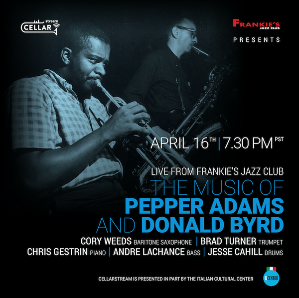LIVESTREAM EVENT: MUSIC OF PEPPER ADAMS and DONALD BYRD