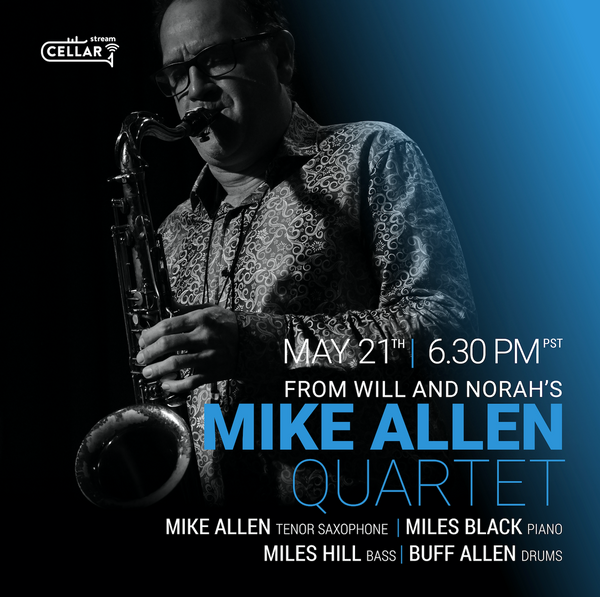 STREAM EVENT: MIKE ALLEN QUARTET
