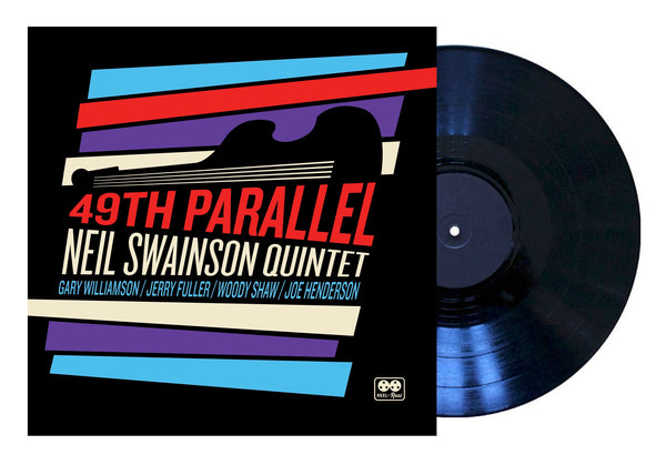 LIMITED EDITION VINYL: NEIL SWAINSON QUINTET - 49th PARALLEL