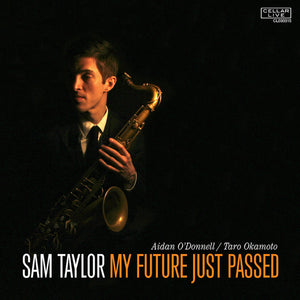 SAM TAYLOR - My Future Just Passed