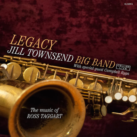 JILL TOWNSEND BIG BAND - Legacy, The Music Of Ross Taggart