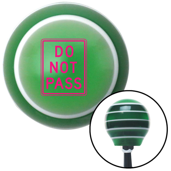 Pink DO NOT PASS Green Stripe Shift Knob with M16 x 15 Insert - American Shifter - Dropship Direct Wholesale