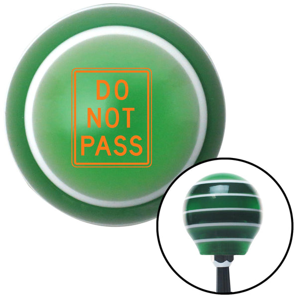 Orange DO NOT PASS Green Stripe Shift Knob with M16 x 15 Insert - American Shifter - Dropship Direct Wholesale