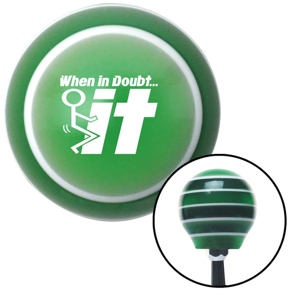 White When In Doubt Green Stripe Shift Knob with M16 x 15 Insert - American Shifter - Dropship Direct Wholesale