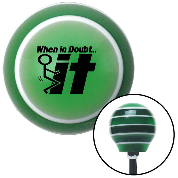 Black When In Doubt Green Stripe Shift Knob with M16 x 15 Insert - American Shifter - Dropship Direct Wholesale