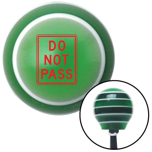 Red DO NOT PASS Green Stripe Shift Knob with M16 x 15 Insert - American Shifter - Dropship Direct Wholesale