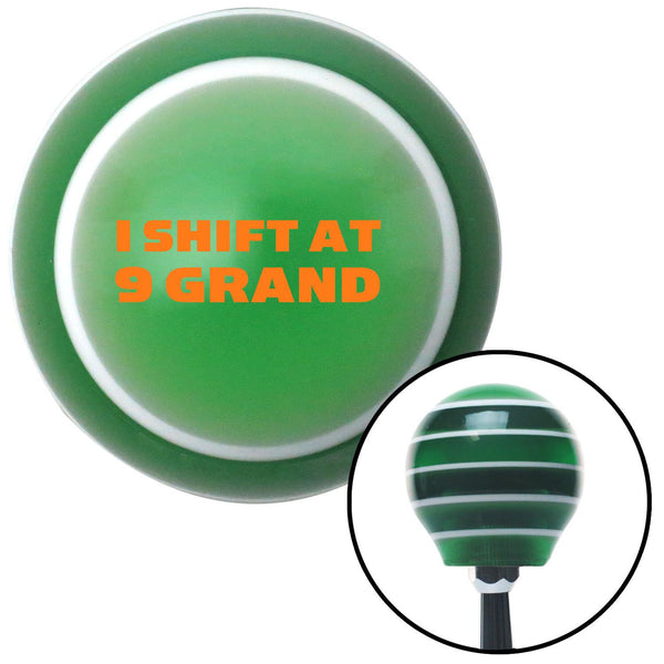 Orange I Shift At 9 Grand Green Stripe Shift Knob with M16 x 15 Insert - American Shifter - Dropship Direct Wholesale