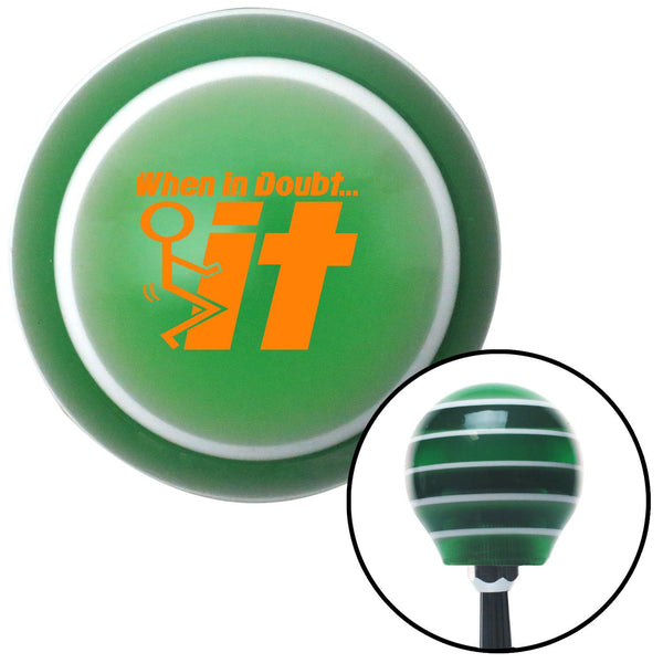 Orange When In Doubt Green Stripe Shift Knob with M16 x 15 Insert - American Shifter - Dropship Direct Wholesale