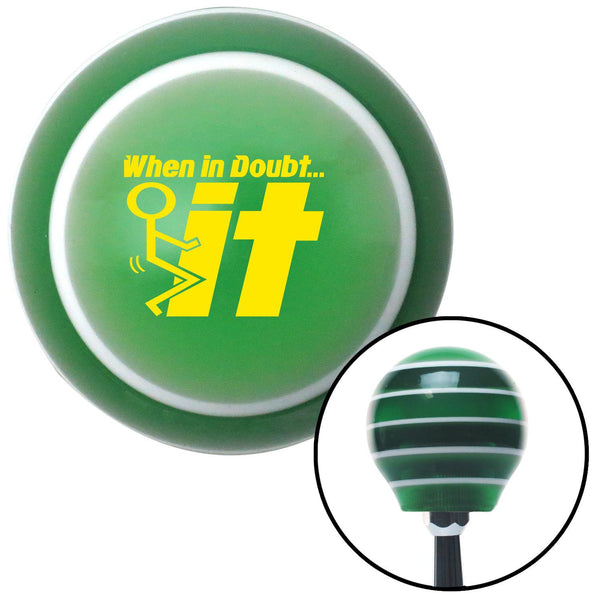 Yellow When In Doubt Green Stripe Shift Knob with M16 x 15 Insert - American Shifter - Dropship Direct Wholesale