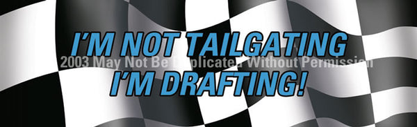 Window Graphic - 16x54 Im Not Tailgating Im Drafting - ClearVue Graphics - Dropship Direct Wholesale