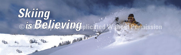 Window Graphic - 20x65 Skiing is Believing with Text - ClearVue Graphics - Dropship Direct Wholesale