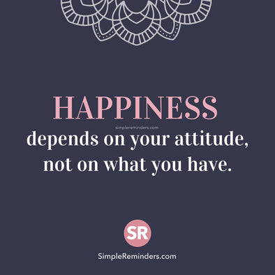 Happiness depends on your attitude