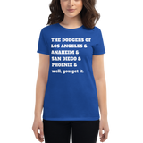 Dodgers of LA & ANA & SD & PHX - Women's short sleeve t-shirt