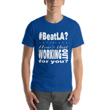 #BeatLA? - Short-Sleeve Unisex T-Shirt