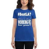 #BeatLA? - Women's short sleeve t-shirt