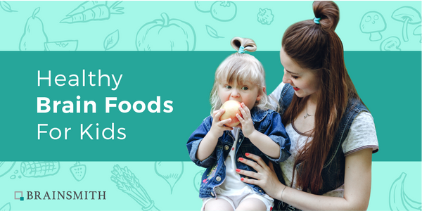 7 Brain Foods for Kids' Smart Development