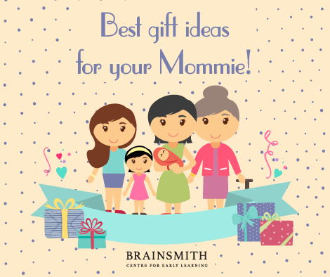 Best gift ideas for your Mommie!