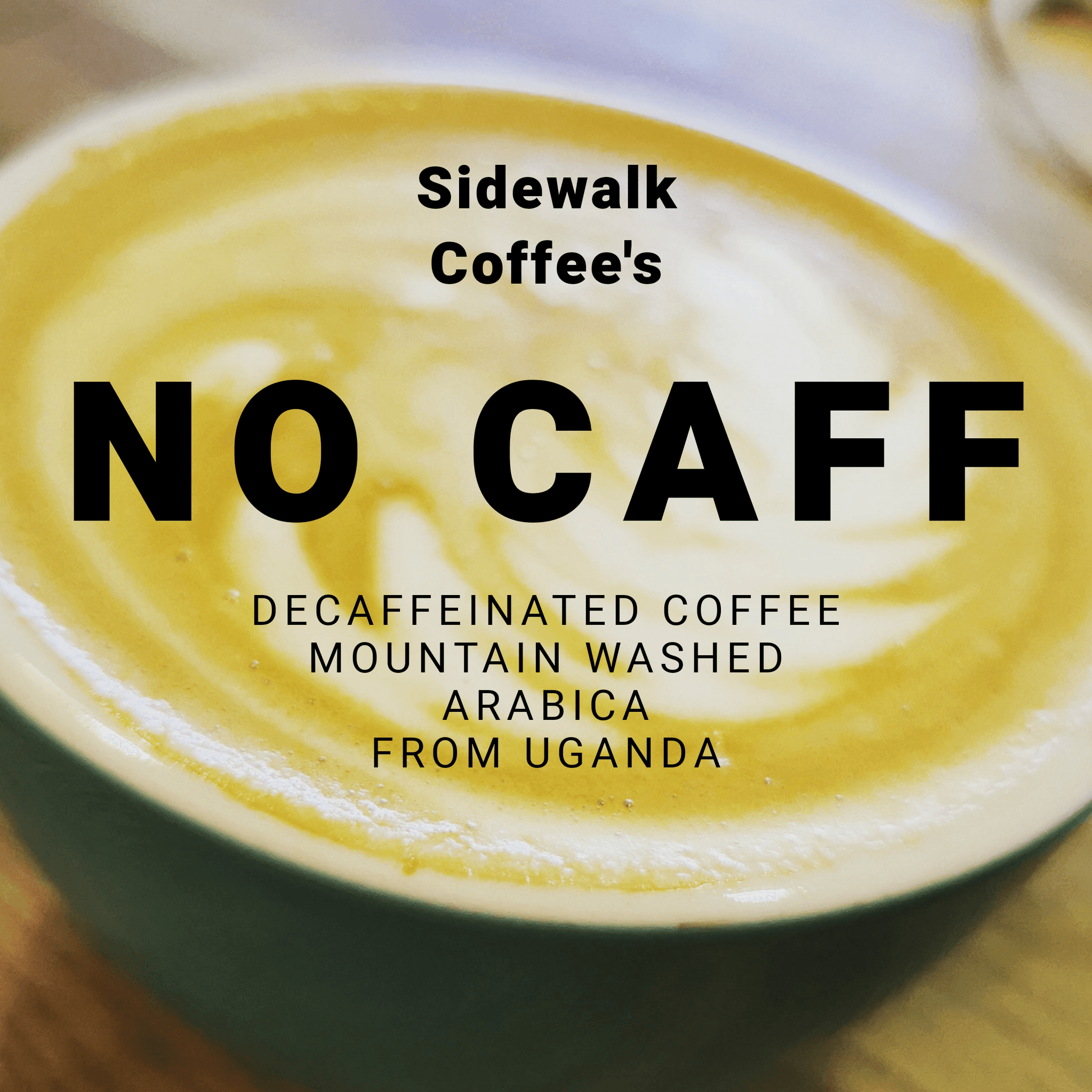 No Caff - Sidewalk Decaffeinated Coffee