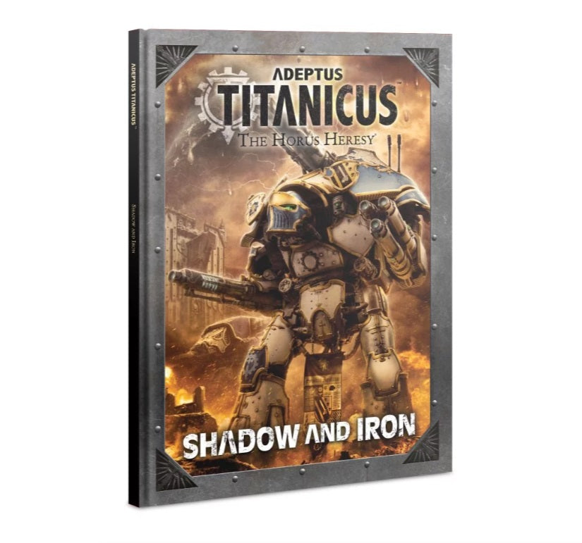 Adeptus Titanicus: Shadow and Iron