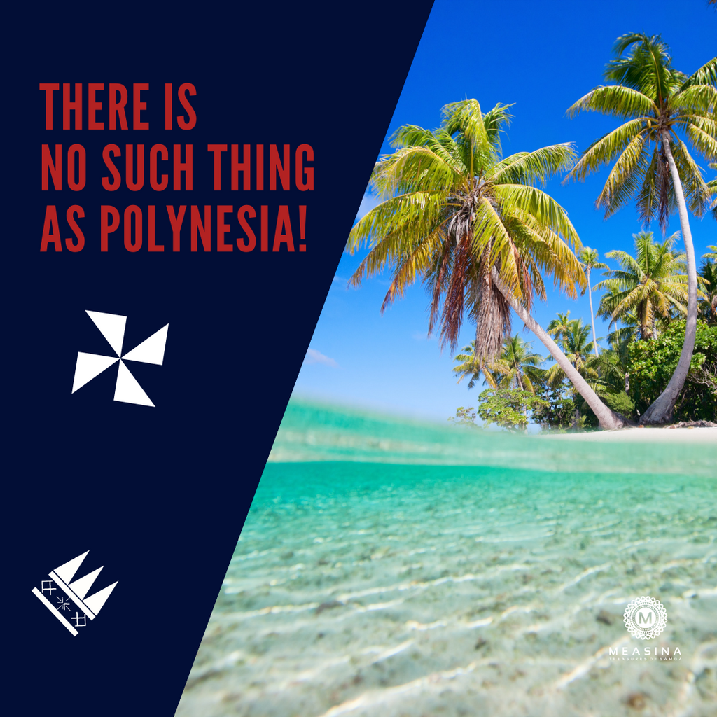 There is no such thing as Polynesia!