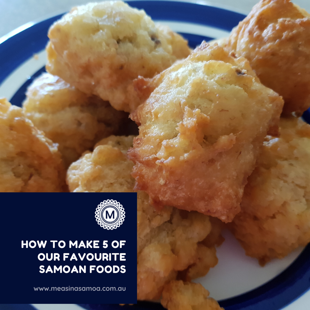 How to Make 5 of our Favourite Samoan Foods