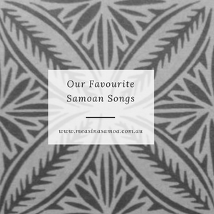 Our Favourite Samoan Songs
