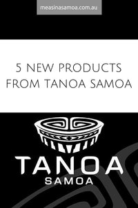5 New Products from Tanoa Samoa