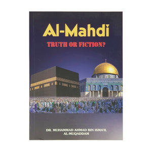 Al Mahdi Truth Or Fiction?