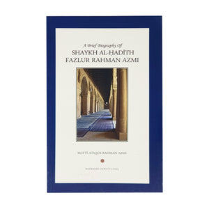 A Brief Biography of Shaykh Al-Hadith Fazlur Rahman Azmi