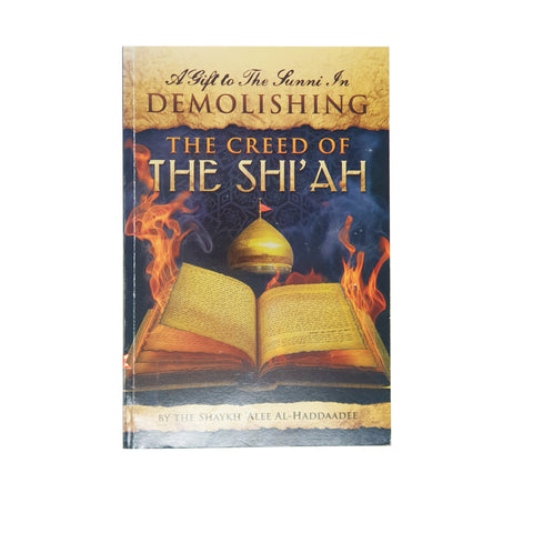 Demolishing The Creed of The Shi'ah
