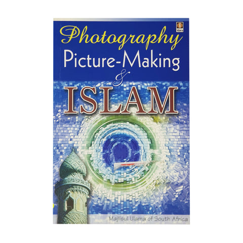 PHOTOGRAPHY, PICTURE MAKING and Islam