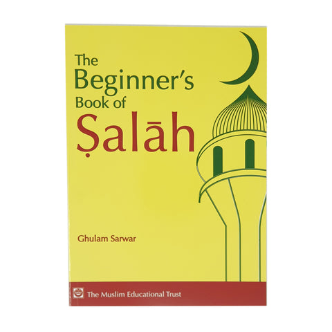 The Beginners Book of Salah