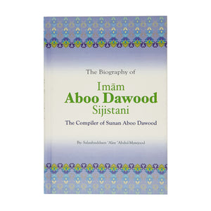 The Biography of Imam Aboo Dawood Sijistani